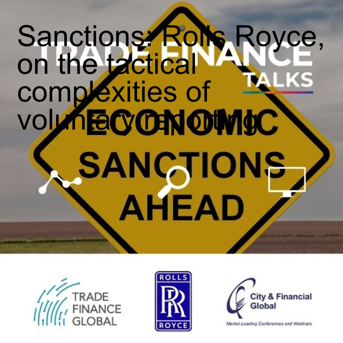 Sanctions: Rolls Royce, on the tactical complexities of voluntary reporting