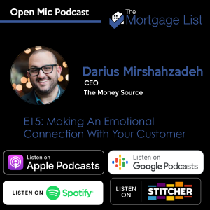 Ep. 15 Getting Your Customers to Love You For the Life of the Loan with Darius Mirshahzadeh