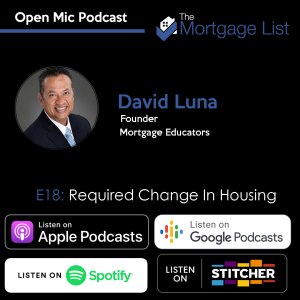 Ep. 18 Required Changing in Housing with David Luna