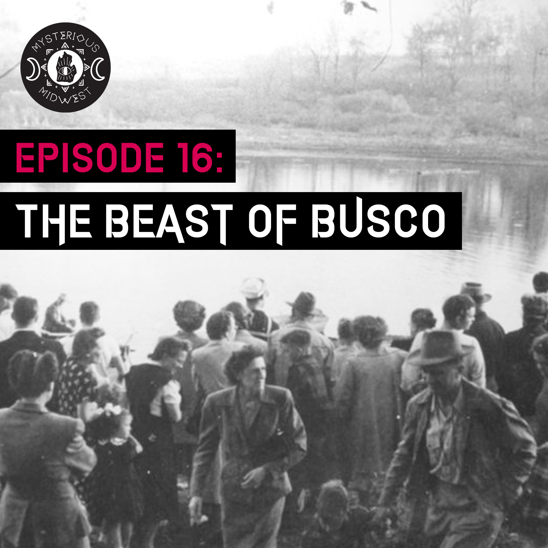 Episode 16: The Beast of Busco