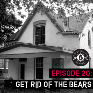 Episode 20: Get Rid of the Bears