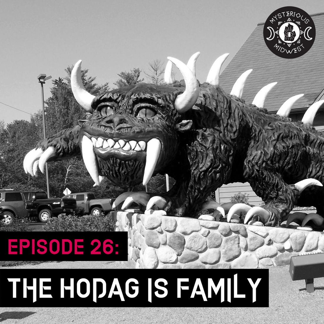 Episode 26: The Hodag is Family