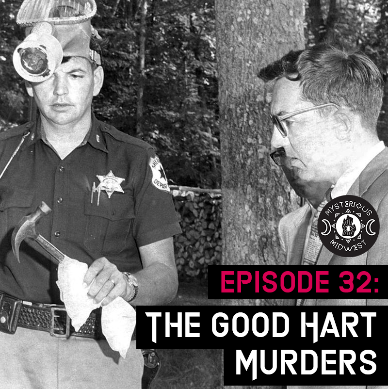 Episode 32: The Good Hart Murders