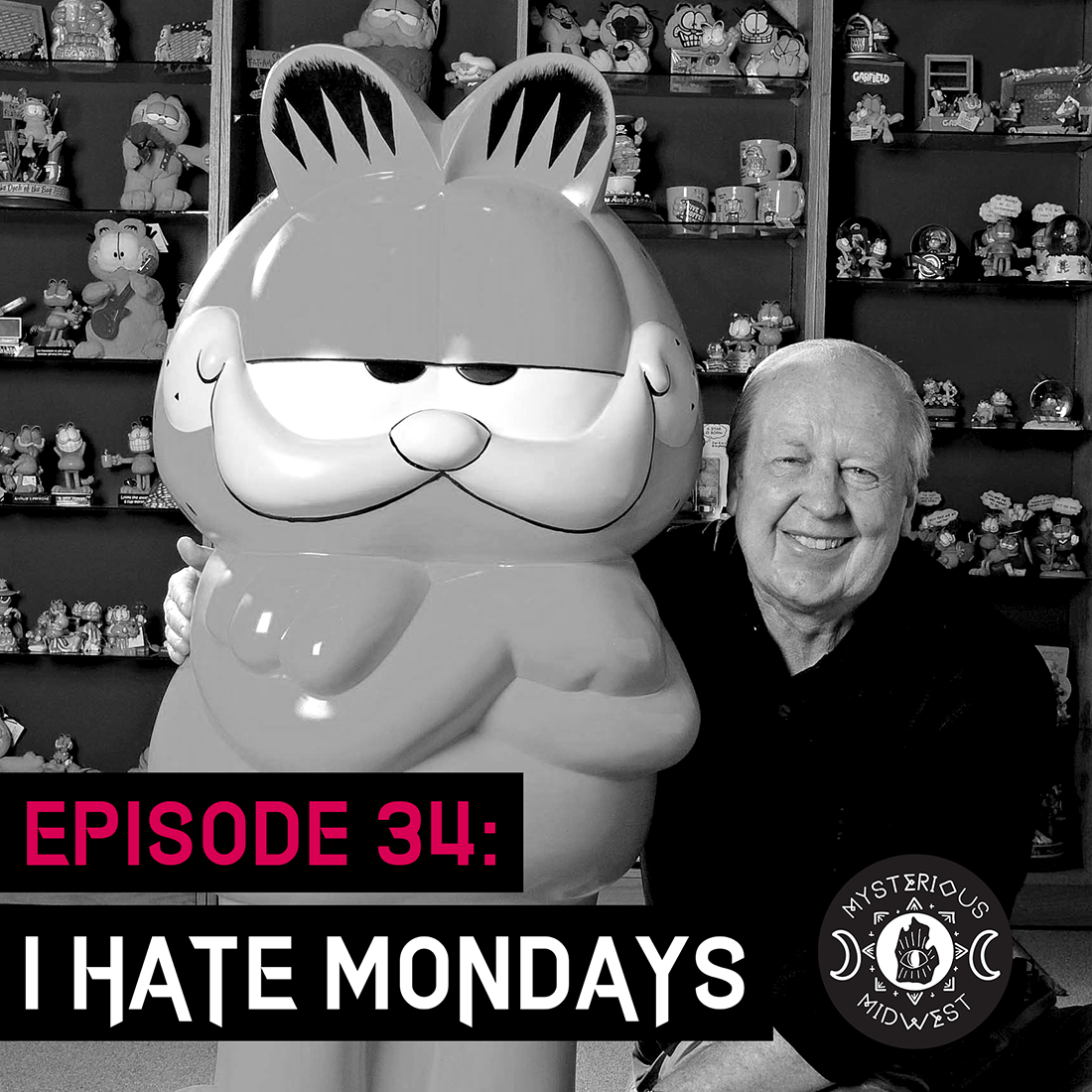 Episode 34: I Hate Mondays