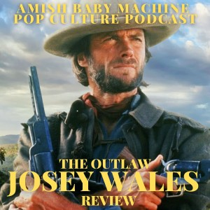 The Outlaw Josey Wales Review