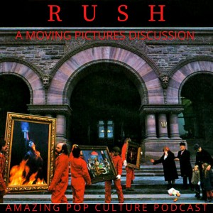 Rush: A Moving Pictures Discussion
