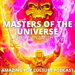 Masters of the Universe: the Kevin Smith Cut