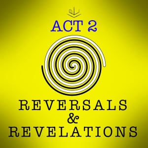Lesson 21: Act 2 - Revelations and Reversals