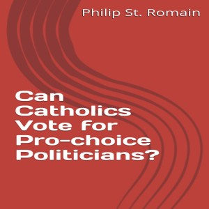 Can Catholics Vote for Pro-choice Politicians
