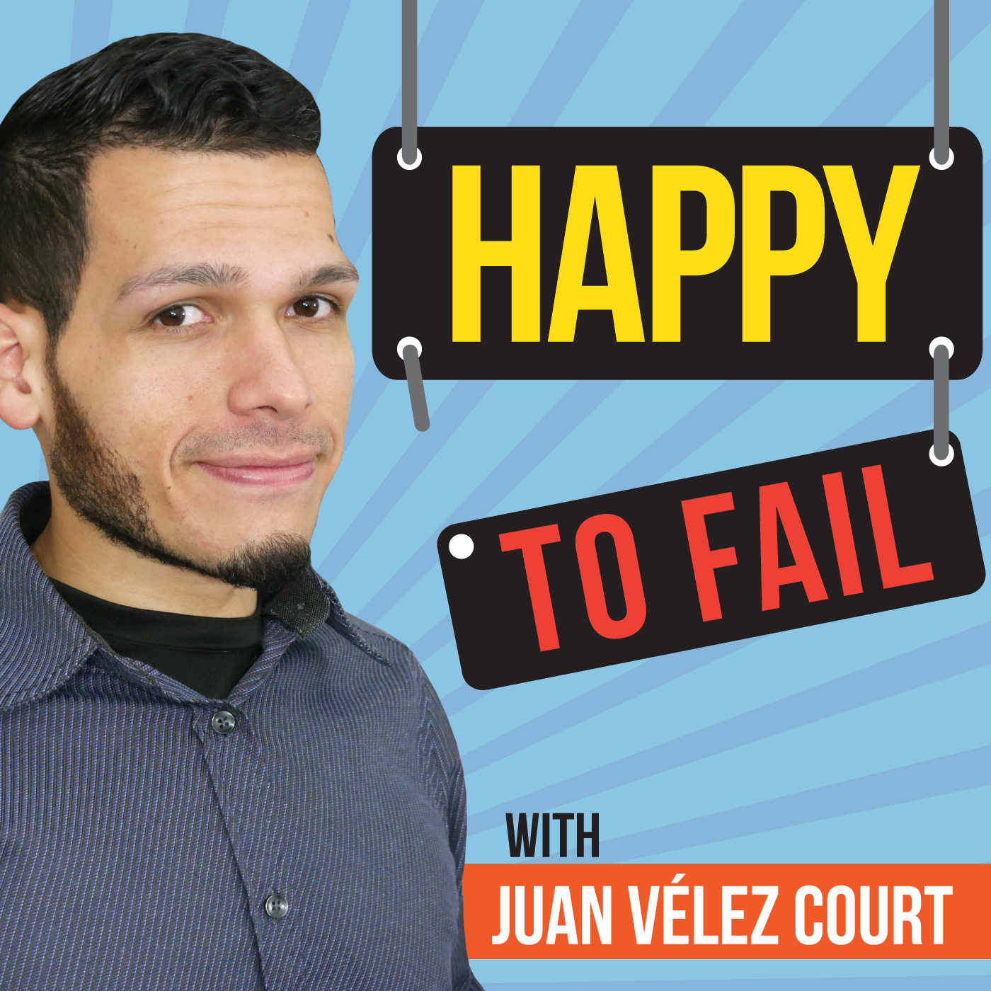 Welcome to Happy to Fail