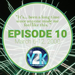 Episode 10: March 6-12, 2000