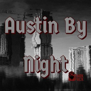 Austin By Night Episode 4: Consequences Pt.2
