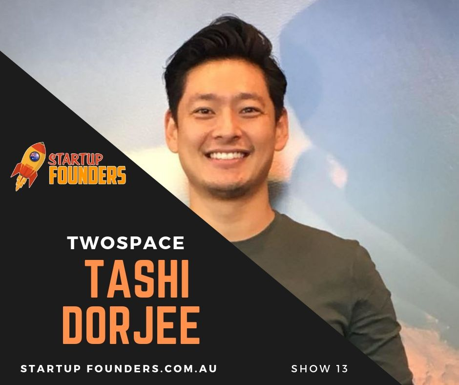 #13: Building a Community and Supporting Founders while changing the way we co-work with Tashi Dorjee