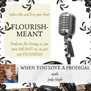 When You Love a Prodigal with Judy Slegh