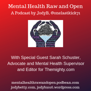 Mental Health Raw and Open with special guest Sarah Schuster