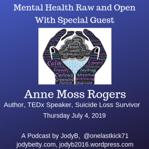 Mental Health Raw and Open with special guest Anne Moss Rogers