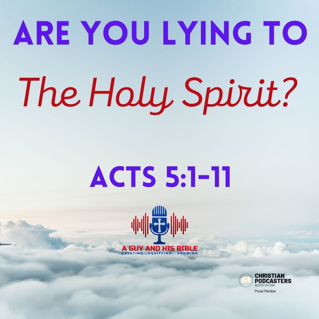 Are You Lying To The holy Spirit?
