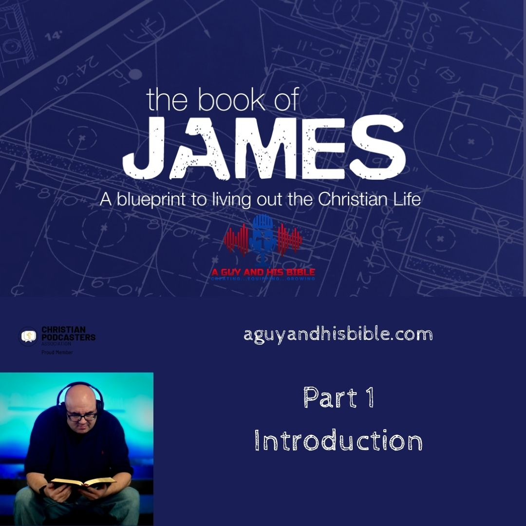 Book of James - Part 1 Introduction