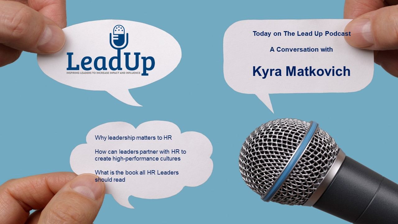 Episode 125 Part 2 with Kyra Matkovich on The Lead Up Podcast Interview Series