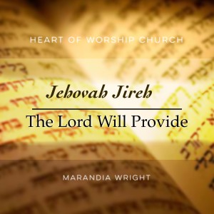 Jahovah Jireh : The Lord Will Provide