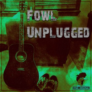 Broken Out In Love (Live In Fear)   Fowl Unplugged Track 01