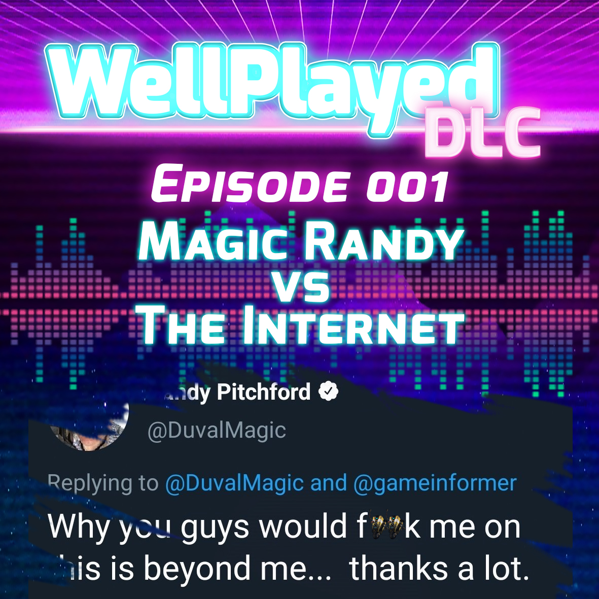 The WellPlayed DLC Podcast Episode 001 – Magic Randy vs The Internet