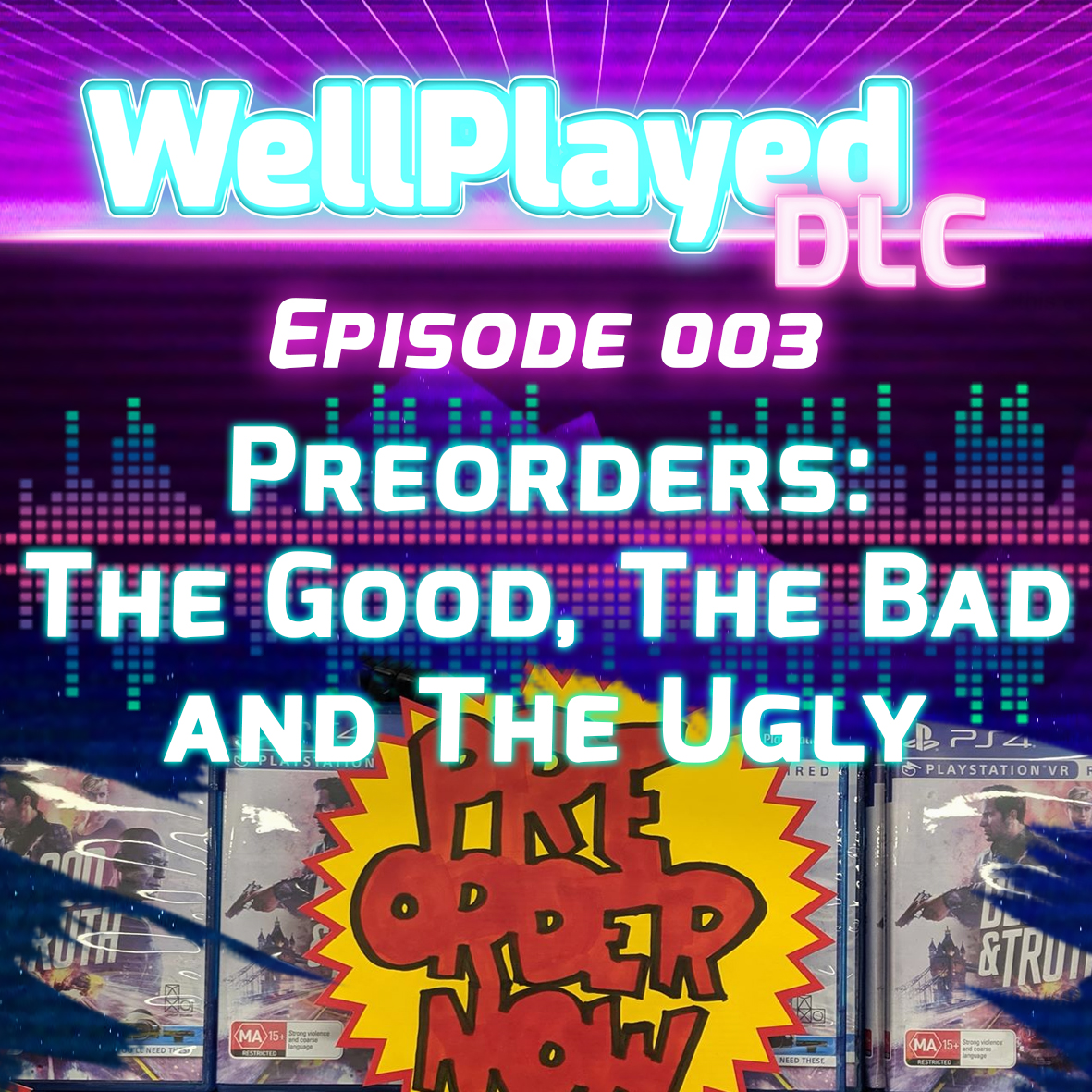 The WellPlayed DLC Podcast Episode 003 – Preorders: The Good, The Bad and The Ugly