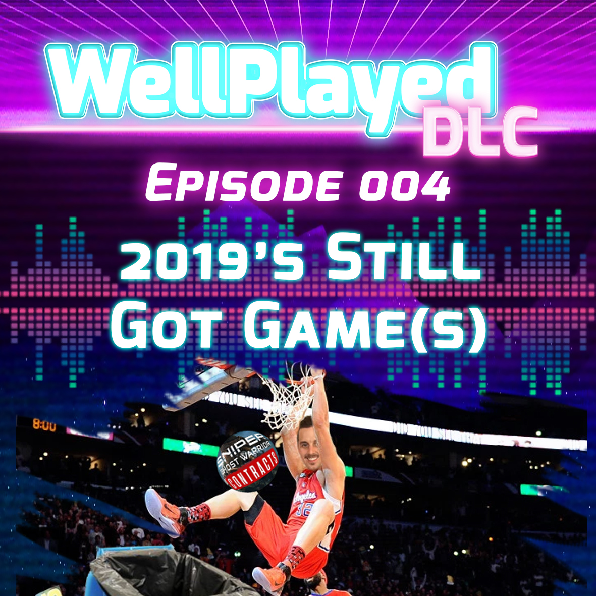 The WellPlayed DLC Podcast Episode 004 – 2019's Still Got Game(s)