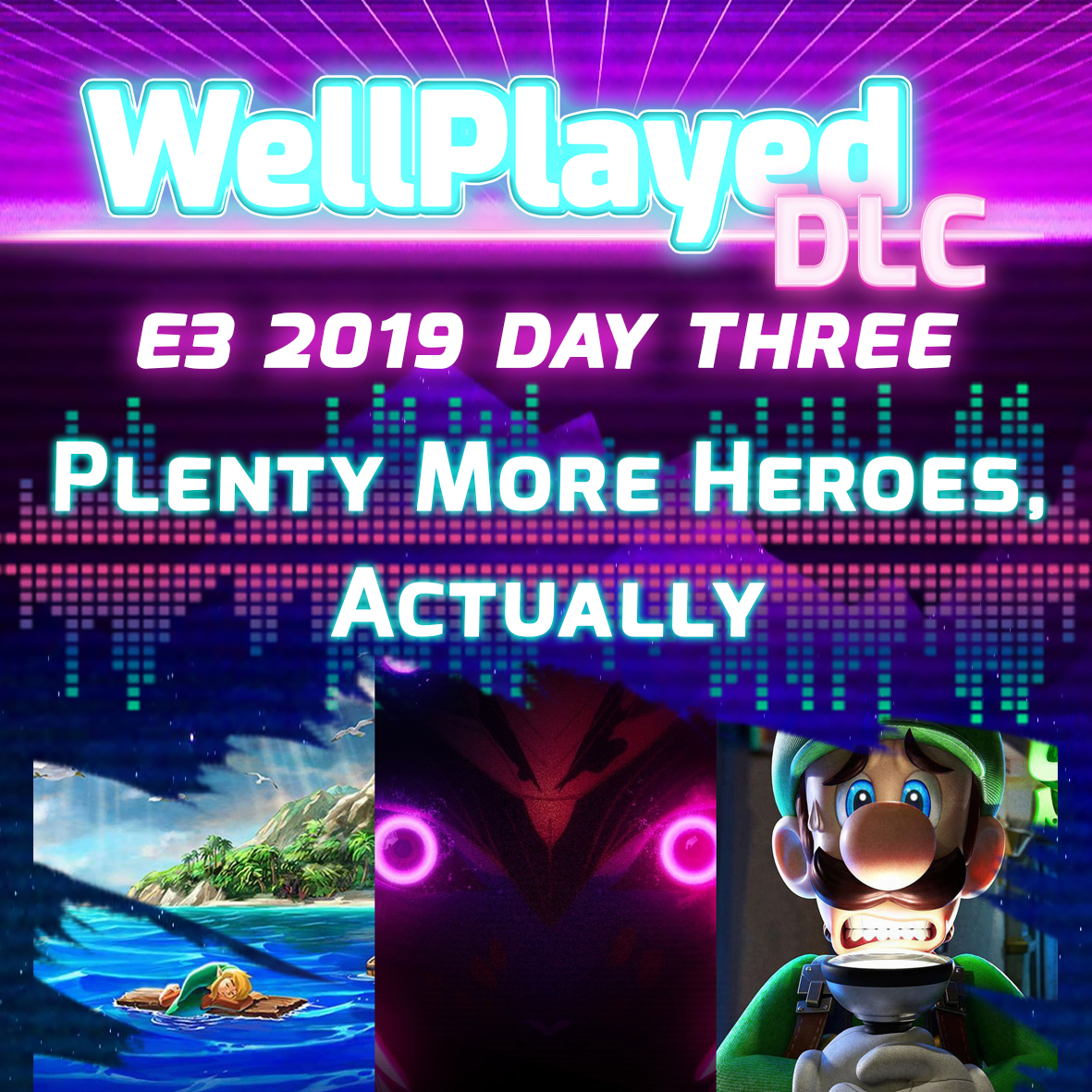 The WellPlayed DLC Podcast E3 Day Three – Plenty More Heroes, Actually