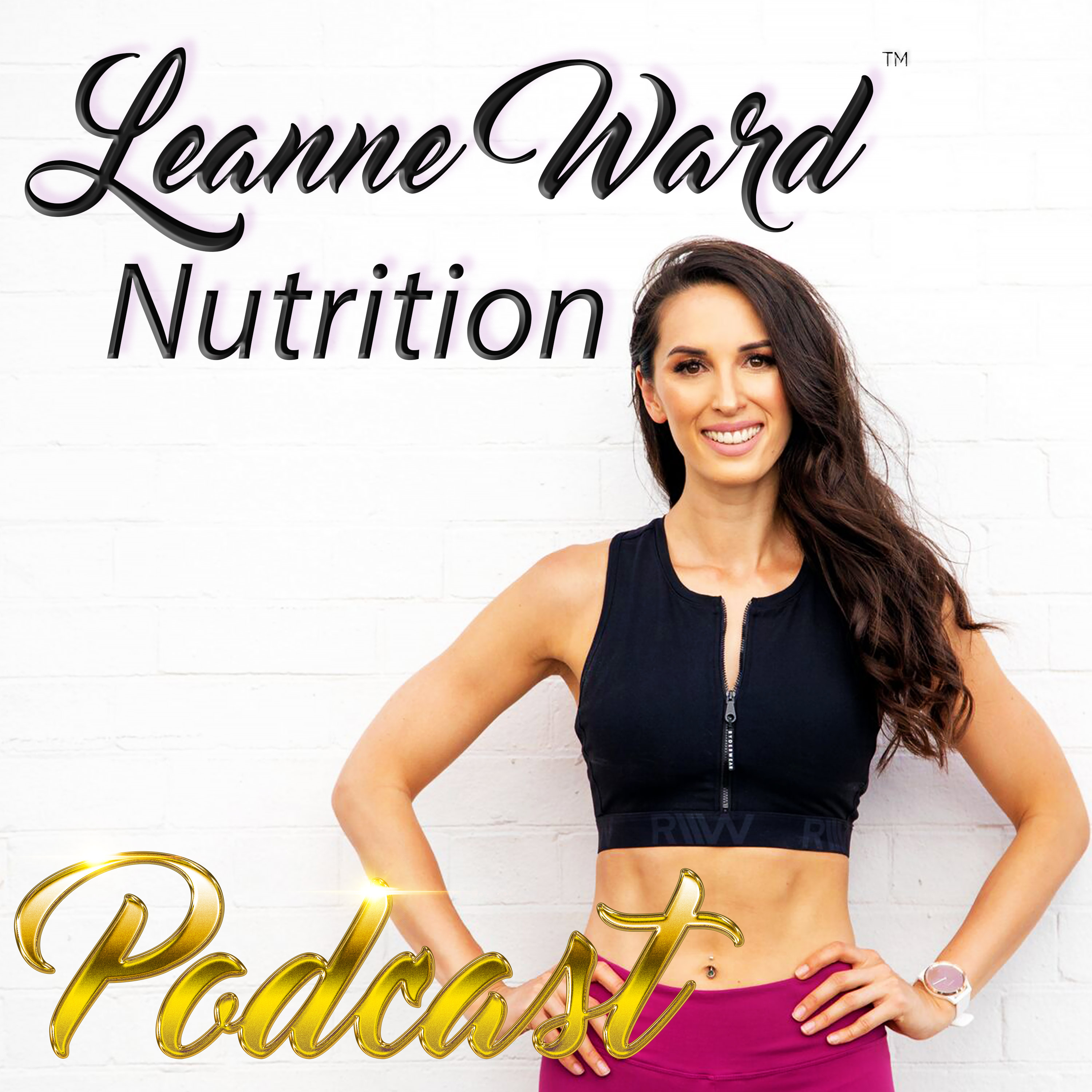 Leanne Ward Nutrition – Podcast – Podtail
