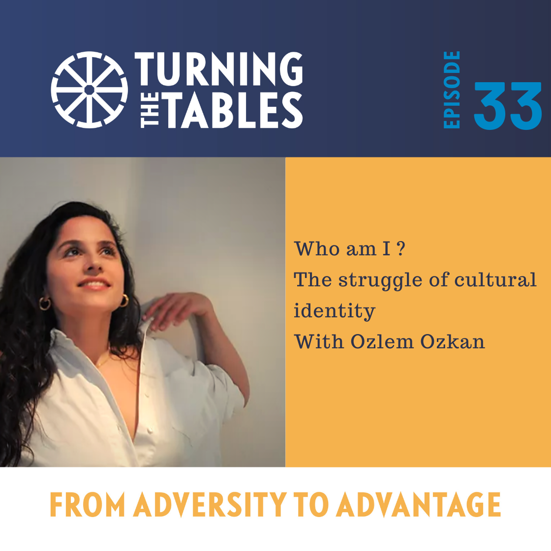 EP 33: Who am I? The struggle of cultural identity with Ozlem Ozkan