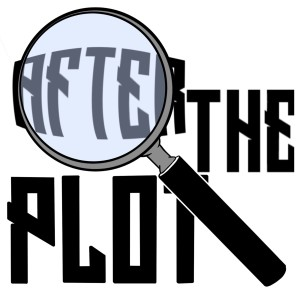 After the Plot 2.8: The Horror