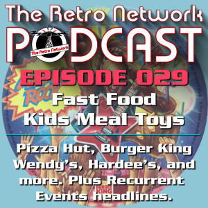 TRN Podcast 029 - Fast Food Kids Meal Toys
