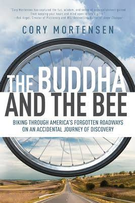 Interview 045: Cory Mortensen | The Buddha and the Bee: Biking through America's forgotten roadways on an accidental journey of discovery