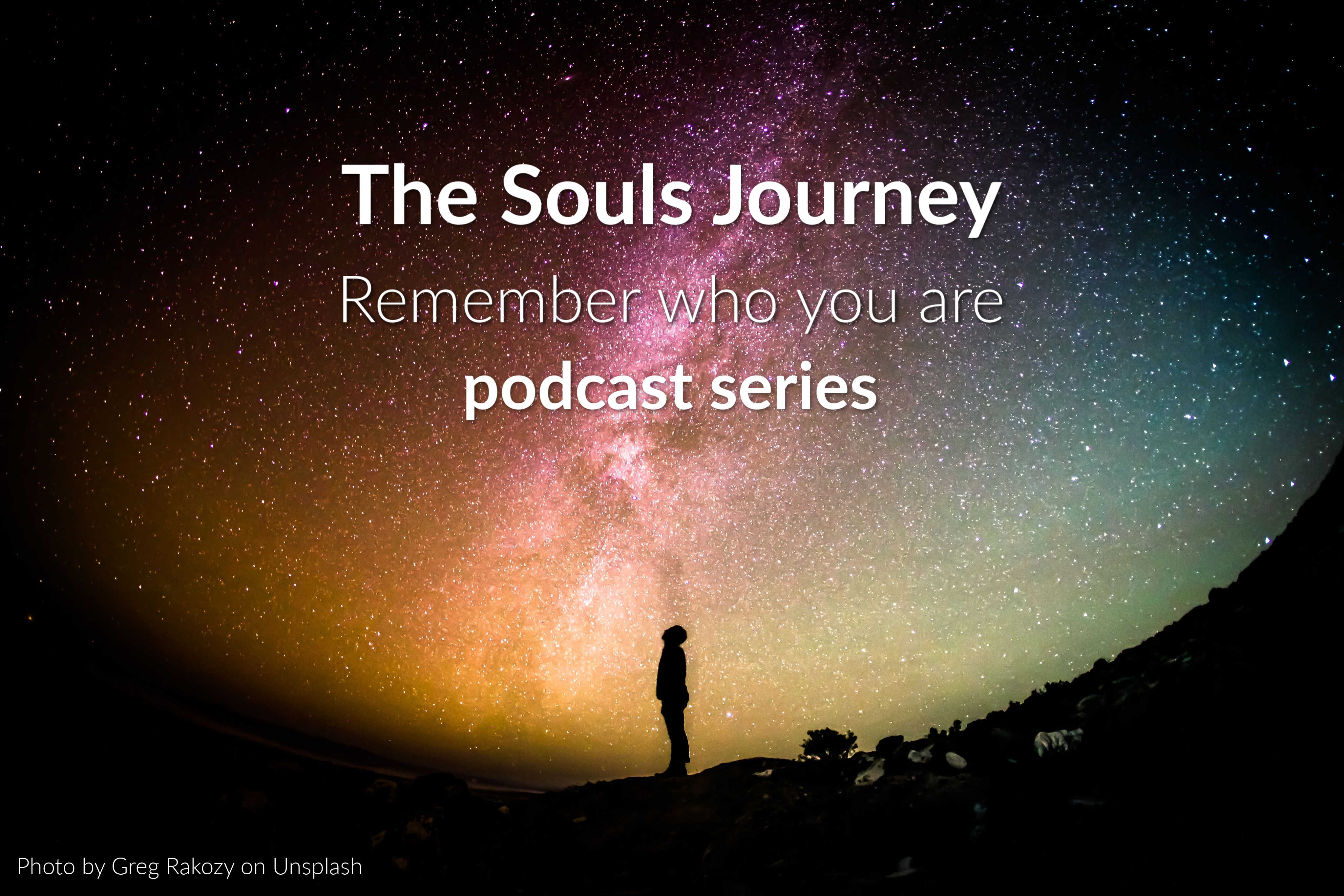 Souls Journey Podcast Series Episode 9 - Our Souls Journey Is An Adventure Of Epic Proportions