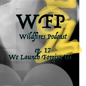 Ep. 17 We launch Forgive Us