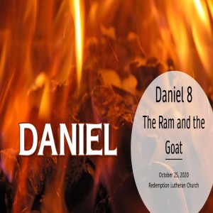 Daniel 8 - The Ram and the Goat