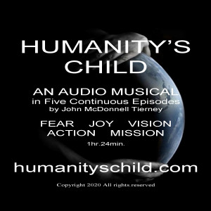 HUMANITY'S CHILD: A Musical by John McDonnell Tierney