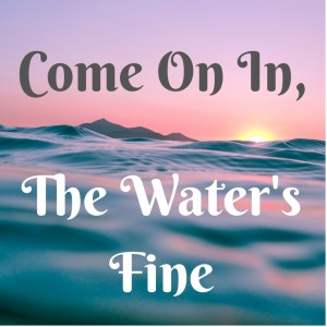 Come On In, The Water's Fine - Season 2 by Shade Oyemakinwa