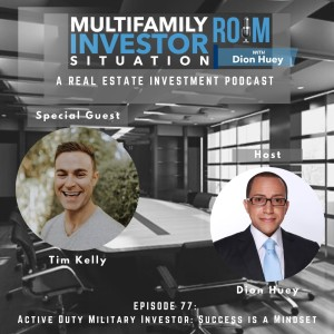 Tim Kelly: Active Duty Military Investor- Success is a Mindset