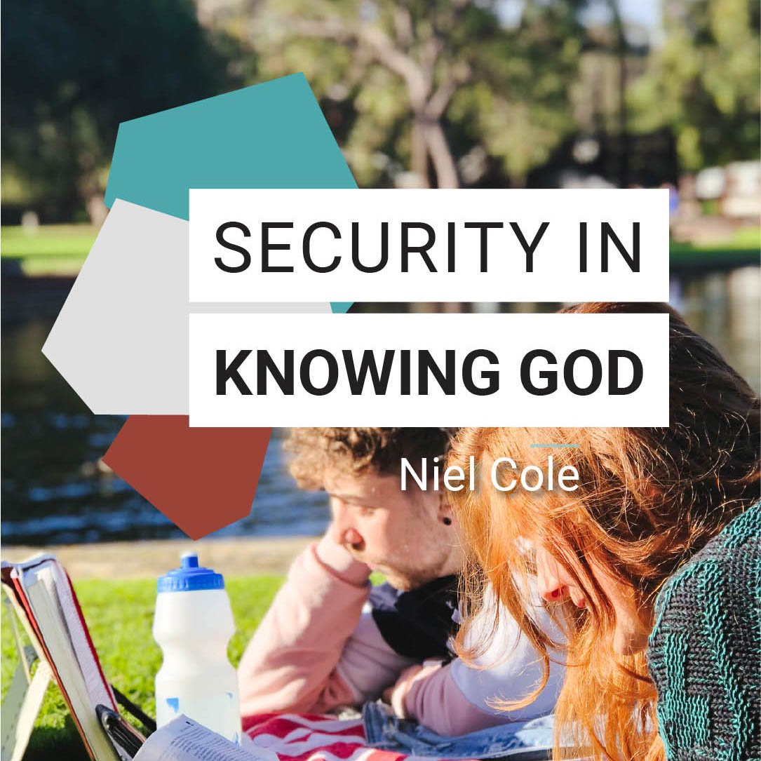Security in Knowing God - Neil Cole // Friday Night Meeting