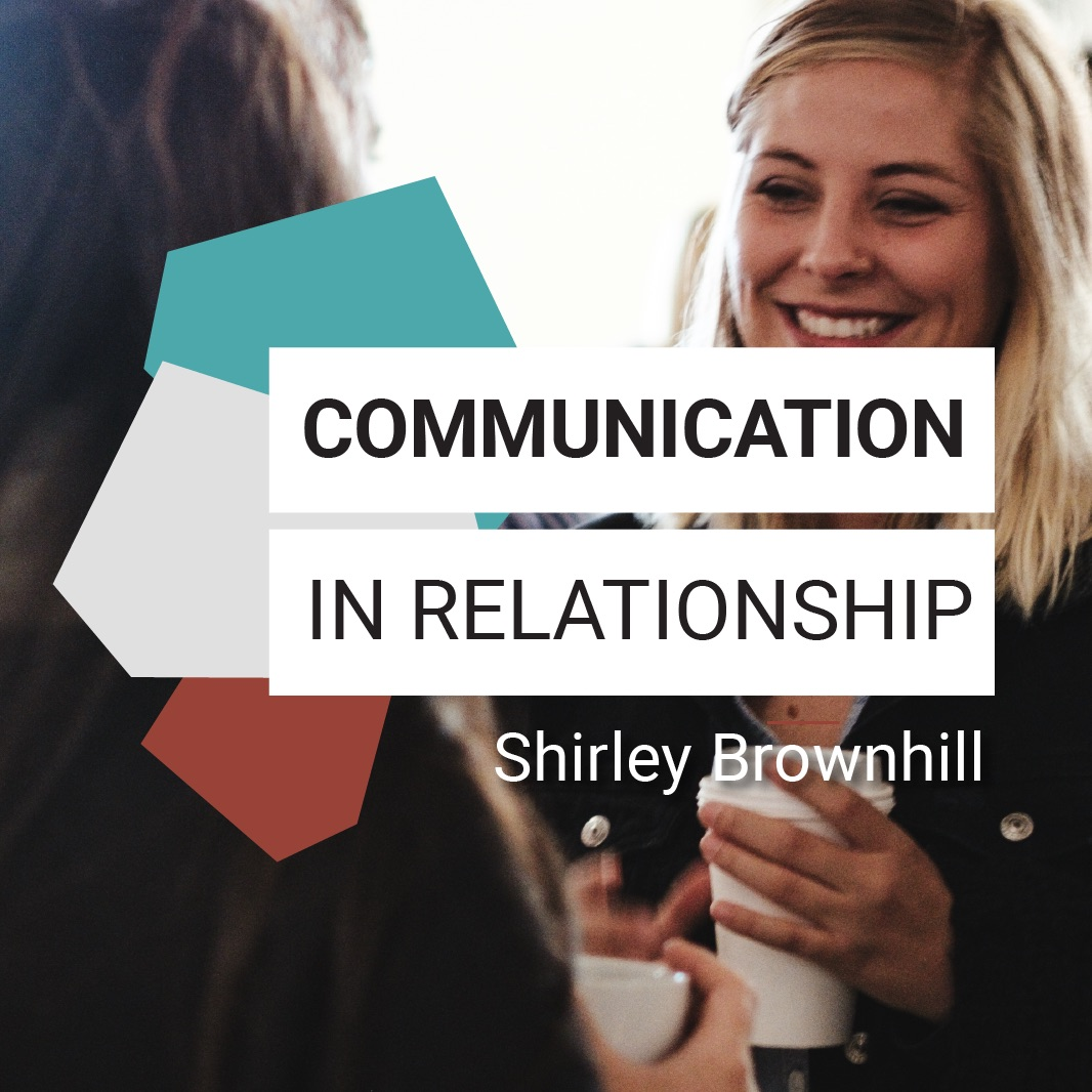Communication in Relationship - Shirley Brownhill // Friday Night Meeting