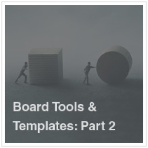 Board Tools and Templates | Part 2