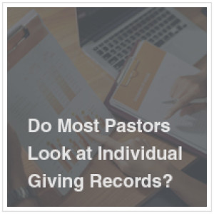 Do Most Pastors Look at Individual Giving? | Warren Bird & David King