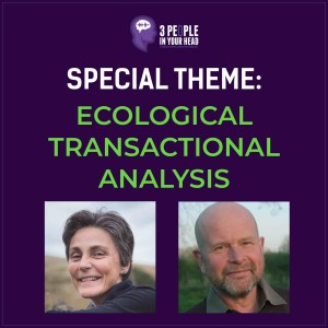 Ecological Transactional Analysis Part 1, with Hayley Marshall and Giles Barrow (Special Themes, Series 8 - Episode 3)
