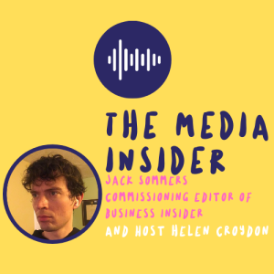 The Media Insider: UK Commissioning Editor of Business Insider, Jack Sommers, discusses how to pitch different types of stories