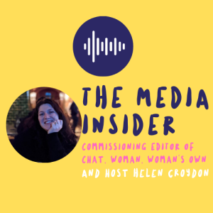 The Media Insider: Episode 11 - Commissioning Editor of Chat, Woman's Own and Woman Magazine