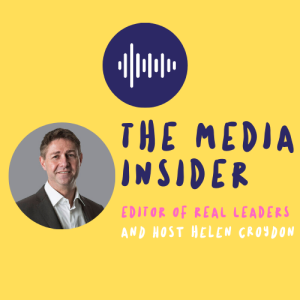 The Media Insider: Episode 10 - Editor of Real Leaders Magazine, Grant Schreiber