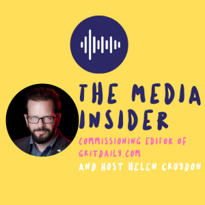 The Media Insider: Episode 12 - Managing Editor of Grit Daily