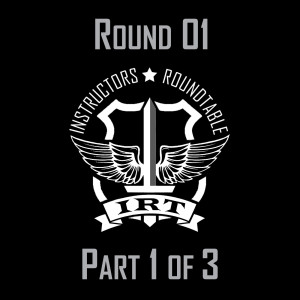 IRT - Round 01 - Part 1 of 3 - Use of Force and Defensive Tactics